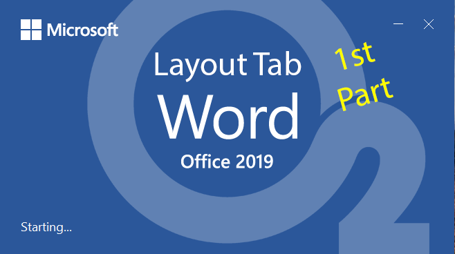 Word 2019 Layout Tab First Part